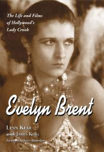 Evelyn Brent: The Life and Films of Hollywood's Lady Crook