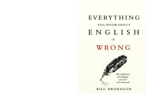Everything You Know About English Is Wrong