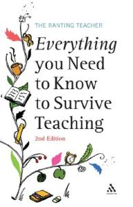 Everything You Need to Know to Survive Teaching, Second edition