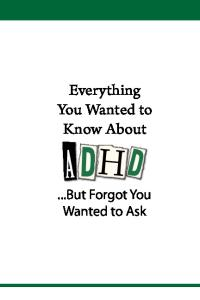 Everything You Wanted to Know About ADHD (...But Forgot You Wanted to Ask)
