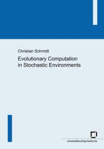 Evolutionary Computation in Stochastic Environments
