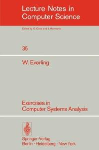 Exercises in Computer Systems Analysis (Lecture Notes in Computer Science)