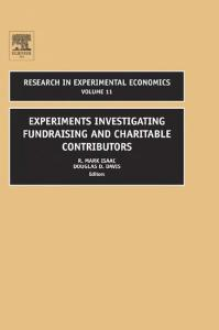Experiments Investigating Fundraising and Charitable Contributors, Volume 11 (Research in Experimental Economics) (Research in Experimental Economics)