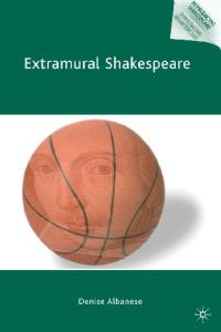 Extramural Shakespeare (Reproducing Shakespeare)