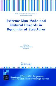 Extreme Man-Made and Natural Hazards in Dynamics of Structures (NATO Science for Peace and Security Series C: Environmental Security)