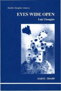 Eyes Wide Open: Late Thoughts (Studies in Jungian Psychology by Jungian Analysts) (Studies in Jungian Psychology by Jungian Analysts)