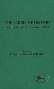 Fabric of History: Text, Artifact and Israel's Past (JSOT Supplement Series)