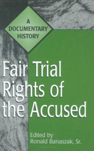 Fair Trial Rights of the Accused: A Documentary History