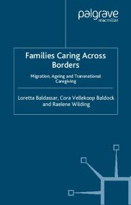 Families Caring across Borders: Migration, Ageing and Transnational Caregiving