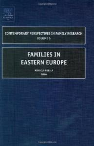 Families in Eastern Europe (Contemporary Perspectives in Family Research)