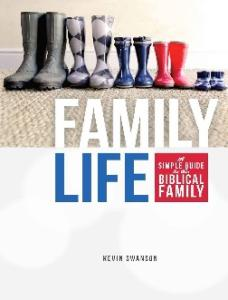 Family Life: A Simple Guide to the Biblical Family