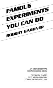 Famous Experiments You Can Do (Experimental Science Series)