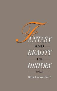 Fantasy and Reality in History