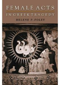 Female Acts in Greek Tragedy