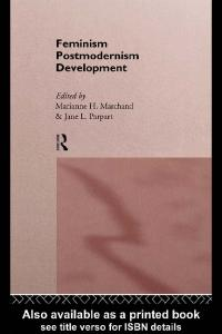 Feminism Postmodernism Development (Routledge International Studies of Women and Place)