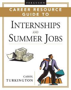 Ferguson Career Resource Guide to Internships And Summer Jobs (Ferguson Career Resource Guide)