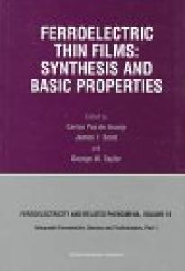 Ferroelectric Thin Films: Synthesis and Basic Properties (Ferroelectricity and Related Phenomena , Vol 10, Part 1)
