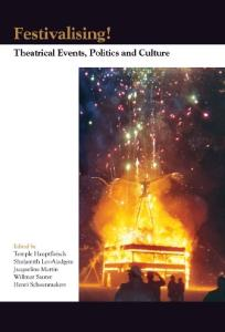 Festivalising!: Theatrical Events, Politics and Culture. (Themes in Theatre: Collective Approaches to Theatre & Performance)