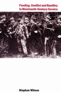 Feuding, Conflict and Banditry in Nineteenth-Century Corsica