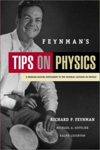 Feynman's Tips on Physics: A Problem-Solving Supplement to the Feynman Lectures on Physics
