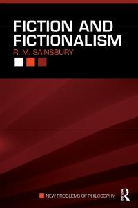 Fiction and Fictionalism (New Problems of Philosophy)