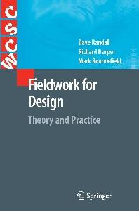 Fieldwork for Design: Theory and Practice (Computer Supported Cooperative Work)