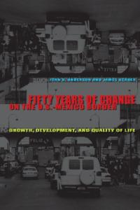 Fifty Years of Change on the U.S.-Mexico Border: Growth, Development, and Quality of Life