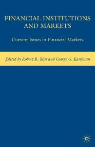 Financial Institutions and Markets: Current Issues in Financial Markets