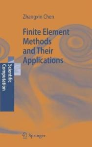 Finite Element Methods and Their Applications (Scientific Computation)
