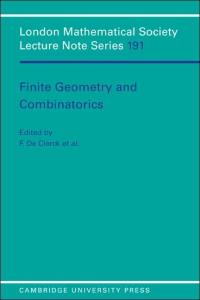 Finite Geometry and Combinatorics (London Mathematical Society Lecture Note Series)