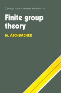 Finite Group Theory (Cambridge Studies in Advanced Mathematics)