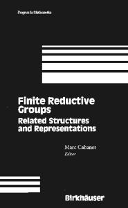 Finite Reductive Groups: Related Structures and Representations