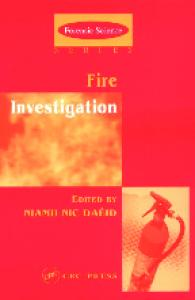 Fire Investigation (International Forensic Science and Investigation)