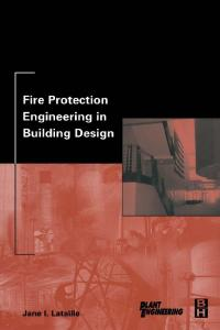 Fire Protection Engineering in Building Design, First Edition (Plant Engineering)