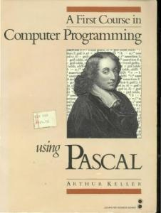 First Course in Computer Programming Using Pascal