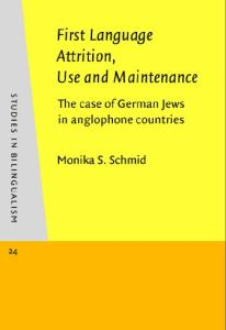 First Language Attrition, Use and Maintenance: The Case of German Jews in Anglophone Countries (Studies in Bilingualism)
