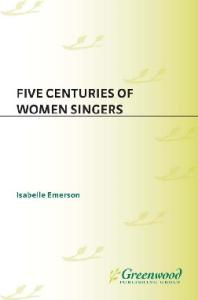 Five Centuries of Women Singers (Music Reference Collection)
