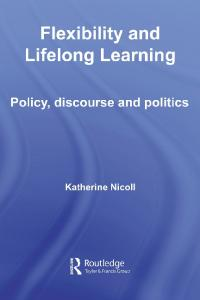 Flexibility & Lifelong Learning: Policy, Discourse, Politics