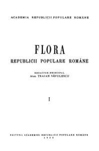 Flora republicae popularis Romanicae [Lycopodiaceae -- Cactaceae]. Bucuresti