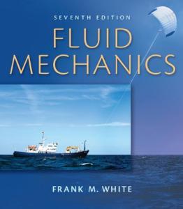Fluid Mechanics, 7th Ed. (Mcgraw-Hill Series in Mechanical Engineering)