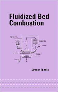 Fluidized Bed Combustion (Dekker Mechanical Engineering)