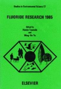 Fluoride research, 1985: selected papers from the 14th Conference of the International Society for Fluoride Research, Morioka, Japan, 12-15 June 1985