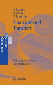 Flux-Corrected Transport: Principles, Algorithms, and Applications (Scientific Computation)