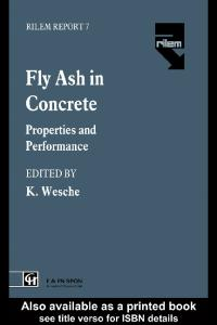 Fly Ash in Concrete: Properties and performance (Rilem Report)