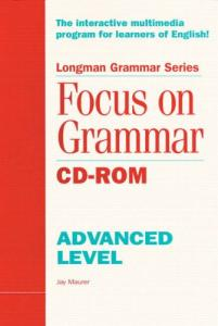 Focus on Grammar: An Advanced Course for Reference and Practice