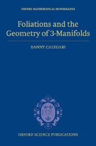 Foliations and the Geometry of 3-Manifolds (Oxford Mathematical Monographs)