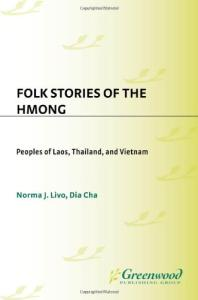 Folk Stories of the Hmong: Peoples of Laos, Thailand, and Vietnam (World Folklore Series)