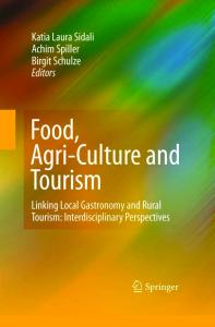 Food, Agri-Culture and Tourism: Linking Local Gastronomy and Rural Tourism: Interdisciplinary Perspectives (English, German and Italian Edition)