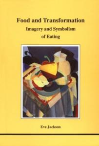 Food and Transformation: Imagery and Symbolism of Eating (Studies in Jungian Psychology By Jungian Analysts)