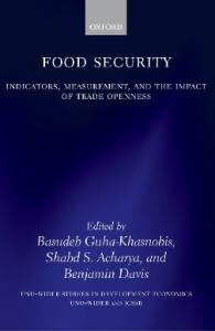 Food Security: Indicators, Measurement, and the Impact of Trade Openness (W I D E R Studies in Development Economics)